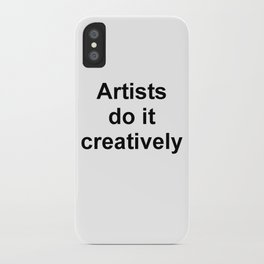 Artists Do It Creatively iPhone Case