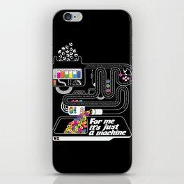 It's just a machine iPhone Skin