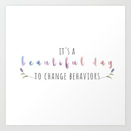 Beautiful Day to Change Bx floral Art Print