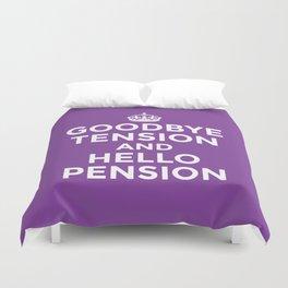 GOODBYE TENSION HELLO PENSION (Purple) Duvet Cover
