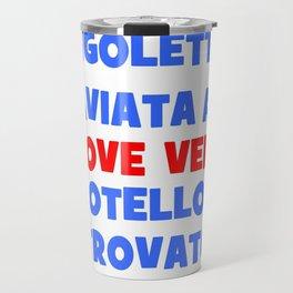 I love Verdi Travel Mug