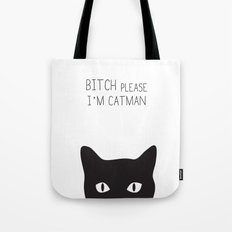 Bitch Please I'm Catman Tote Bag