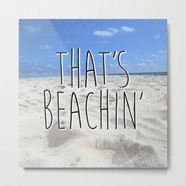 That's Beachin' Metal Print