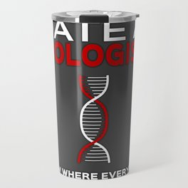 Biologists: We know where everything is Travel Mug
