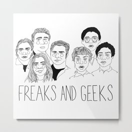 Freaks and Geeks Metal Print