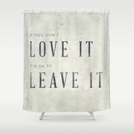 If you don't love it… A PSA for stressed creatives. Shower Curtain