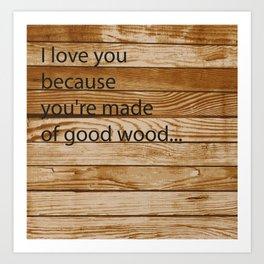 Good Wood Art Print