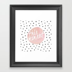 This moment- Polkadots and pink Typography Framed Art Print