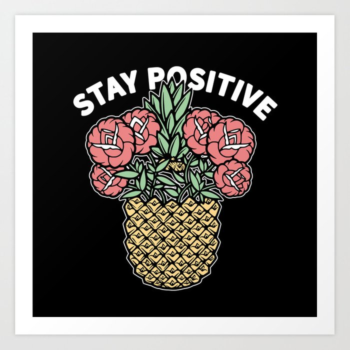 Stay Positive Floral Pineapple Art Print