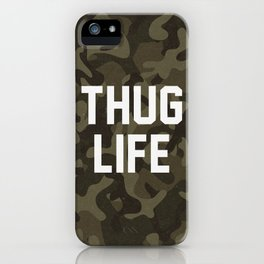 Thug Life - camouflage version iPhone Case