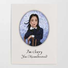 I'm Sorry You Misunderstood Poster