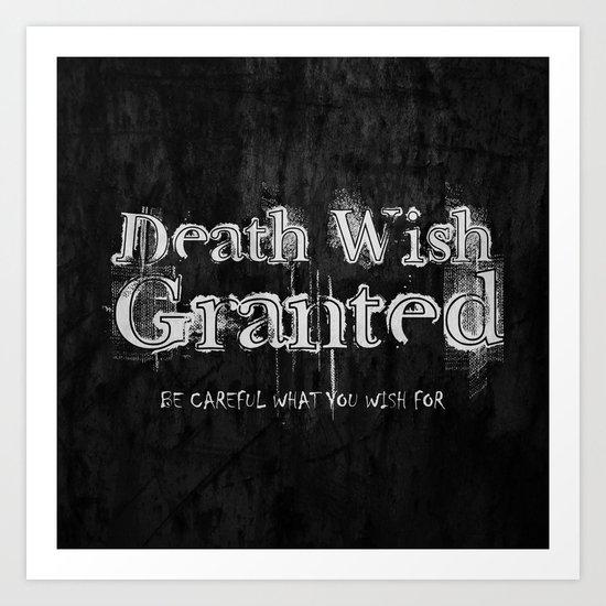 Death Wish Granted. Art Print