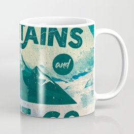 The Mountains are Calling & I Must Go Coffee Mug