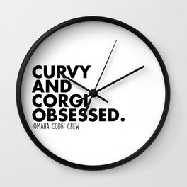 Curvy And CorgiObsessed Wall Clock