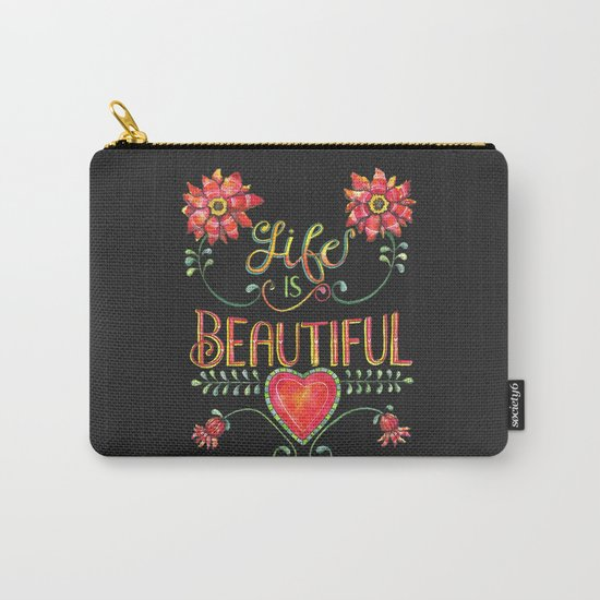 Life is Beautiful 2 Carry-All Pouch