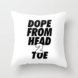 Dope Head 2 Toe Throw Pillow