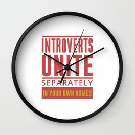 INTROVERTS UNITE SEPARATELY IN YOUR OWN HOMES Wall Clock