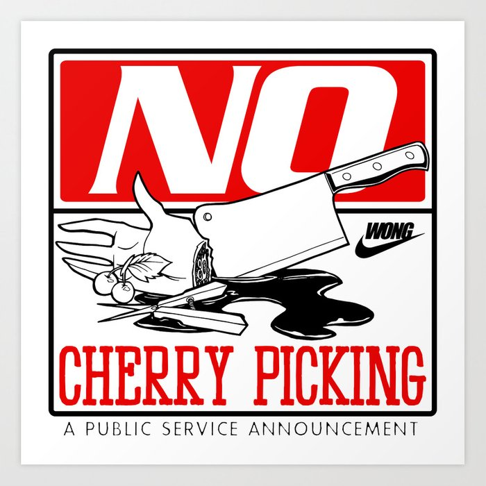 no cherry picking by sonny wong art print by sonnywong