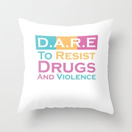 D.A.R.E. To Resist Drugs And Violence T-shirt Design For Everyone Warn Them Don't Use Drugs Violent Throw Pillow