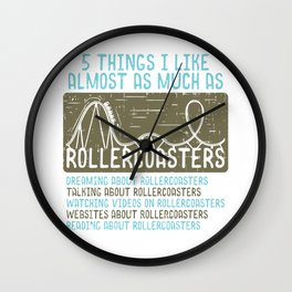 5 Thinks I Like Almost As Much As Rollercoasters Wall Clock