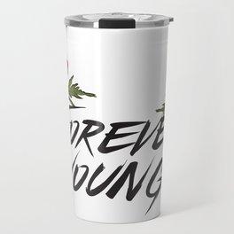 Forever young Travel Mug