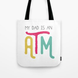Daddy ATM Hilarious Tote Bag