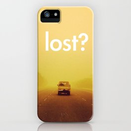 lost? iPhone Case
