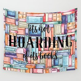 It's Not Hoarding if Its Books Wall Tapestry