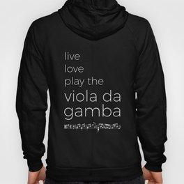 Live, love, play the viola da gamba (dark colors) Hoody