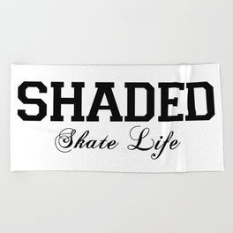 SHADED Skate Life  Beach Towel