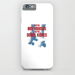 They're Not Bruises They're Derby Kisses - Roller Derby iPhone Case