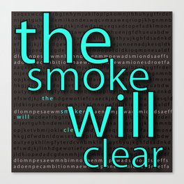 TheSmokeWillClear Canvas Print