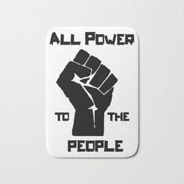 ALL POWER TO THE PEOPLE Panthers Party civil rights Bath Mat