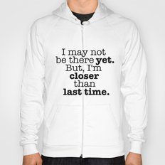 I may not be there yet. Hoody