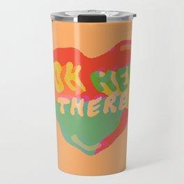 Oh Hey There Travel Mug