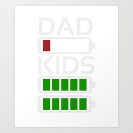 Dad Kids Tired Battery Low Energy Dad New Dad Gift Art Print