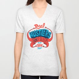 Real Hustlers Don't Sleep. We Takin' Naps. Unisex V-Neck