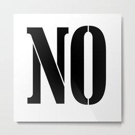 NO Metal Print