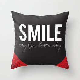 02. Smile though your heart is aching Throw Pillow