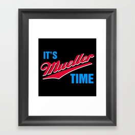 It's Mueller Time Framed Art Print