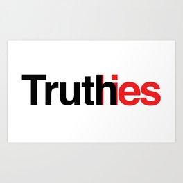 Truth in lies Art Print