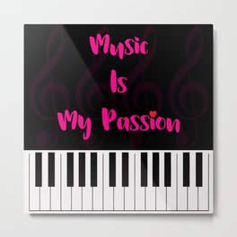 Music Is My Passion : #F Metal Print
