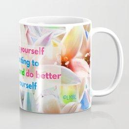 Be Better for yourself Coffee Mug