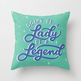 Be a Legend Throw Pillow