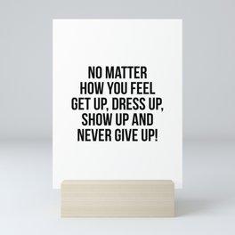 No Matter How You Feel Mini Art Print