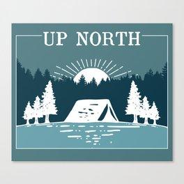 UP NORTH, camping Canvas Print