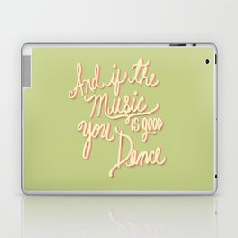 And if the Music is good you Dance Laptop & iPad Skin