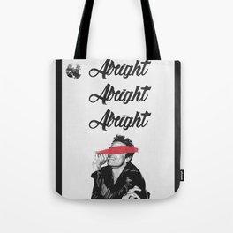 ALRIGHT ALRIGHT ALRIGHT | Matthew McConaughey Tote Bag