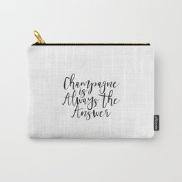 Champagne Sign Printable Art Celebration Life Party Decorations Chamapage Gift Party Like Gatsby Carry-All Pouch