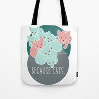 because cats Tote Bags featuring Because cats. by Shawn Carney Art